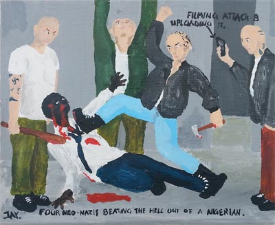 Bad Painting by Jay Rechsteiner, Four neo-nazis beating the hell out of a Nigerian (Filming attack & uploading it)